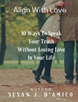 10 Ways to Speak Your Truth Without Losing Love In Your Life