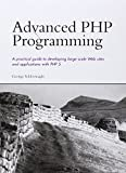 Advanced PHP Programming (Developer's Library)