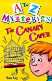 Canary Caper (A-Z Mysteries)