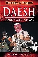 Daesh: Islamic State's Holy War (History of Terror)