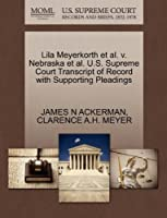 Lila Meyerkorth et al. V. Nebraska et al. U.S. Supreme Court Transcript of Record with Supporting Pleadings