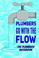 Plumbers Go With The Flow The Plumbers Notebook: Blue Water Cover Ruled Pages