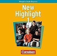 New Highlight 1. 5. Jahrgangsstufe. 2 Lieder- und Text-CDs. Bayern . Texte zum Schuelerbuch. Hauptschule Bayern (Lernmaterialien)