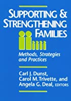 Supporting and Strengthening Families: Methods, Strategies and Practices