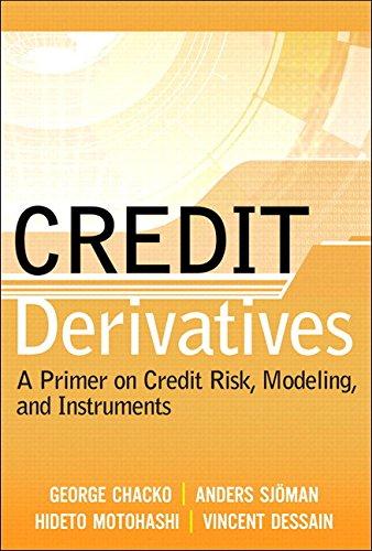 Download Credit Derivatives: A Primer on Credit Risk, Modeling, and Instruments (paperback) 0134190157
