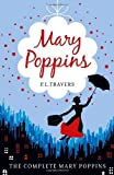 Mary Poppins - The Complete Collection (Includes all six stories in one volume) by Travers P. L. (2010) Paperback