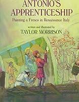 Antonio's Apprenticeship: Painting a Fresco in Renaissance Italy