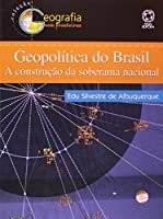 Geopolítica do Brasil. A Construção da Soberania Nacional - Coleção Geografia sem Fronteiras