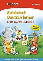 Spielerisch Deutsch lernen: Vorschule - Erste Worter und Satze