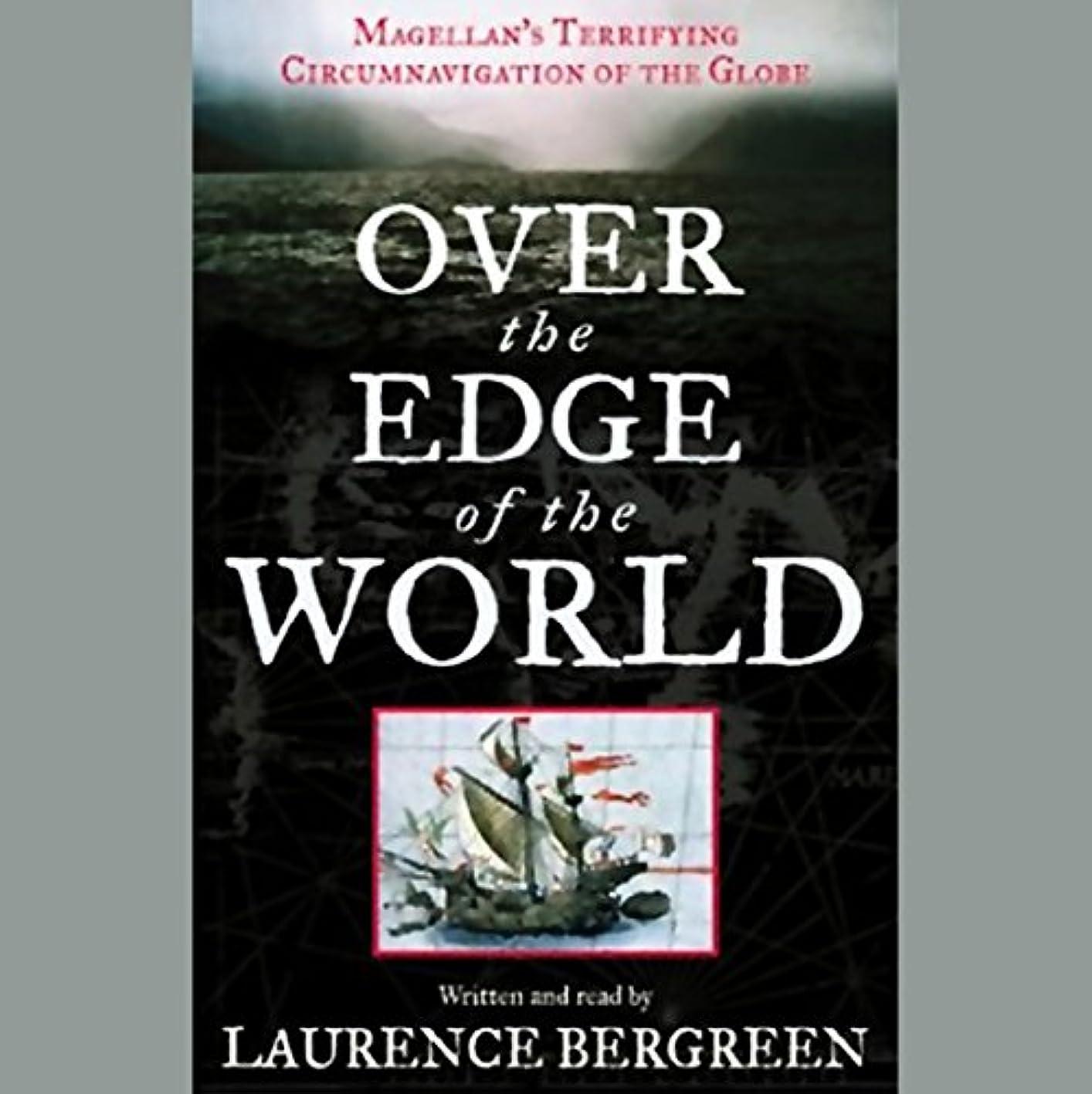 カイウスイチゴ緊急Over the Edge of the World: Magellan's Terrifying Circumnavigation of the Globe