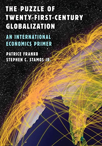 Download The Puzzle of Twenty-First-Century Globalization: An International Economics Primer 0742556921