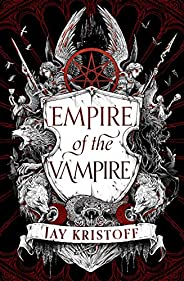 Empire of the Vampire: The New First Book in 2021's Latest Fantasy Series from the Sunday Times bestselling au