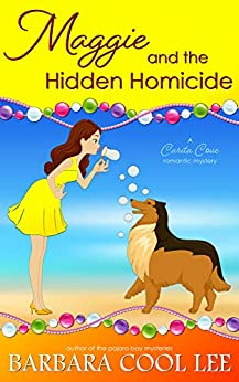 Maggie and the Hidden Homicide (A Carita Cove Mystery Book 5) by [Lee, Barbara Cool]