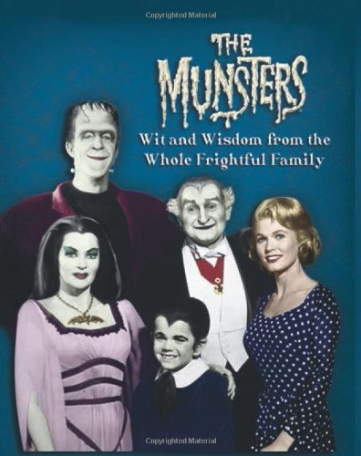 The Munsters: Wit and Wisdom From the Whole Frightful Family