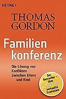 Familienkonferenz: Die Loesung von Konflikten zwischen Eltern und Kind