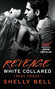 White Collared Part Three: Revenge (Benediction) by [Bell, Shelly]