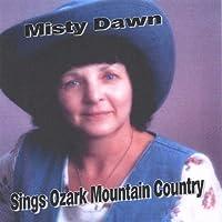 Misty Dawn Sings Ozark Mountain Country