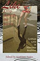 Like a Trip Through the Mirror: Lesbian Love in Alternate Realities