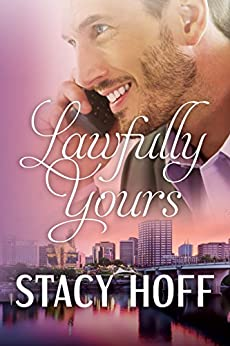 Lawfully Yours by [Hoff, Stacy]