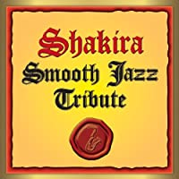 Shakira Smooth Jazz Tribute