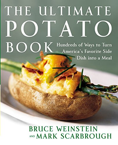 Download Ultimate Potato Book: Hundreds of Ways to Turn America's Favorite Side Dish into a Meal (Ultimate Cookbooks) 0060096756