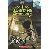 The School Is Alive!: A Branches Book (Eerie Elementary #1): 01