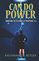 Can Do Power: Embracing the Blessings of Philippians 4:13