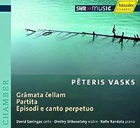 Gramata Cellam / Partita / Episodi E Canto Perpeto by P. Vasks (2008-08-12)