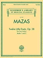 Twelve Little Duets, Op. 38: For Two Violins, Books 1 and 2, Violin 1 (Schirmer's Library of Musical Classics)