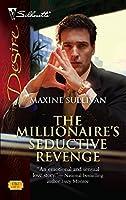 The Millionaire's Seductive Revenge (Harlequin Desire)