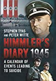 Himmler's Diary 1945: A Calendar of Events Leading to Suicide (English Edition)