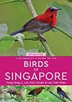 A Naturalist's Guide to the Birds of Singapore (Naturalist's Guides)