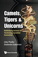 Camels, Tigers & Unicorns: Rethinking Science & Technology-Enabled Innovation