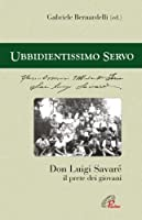 «Ubbidientissimo servo». Don Luigi Savaré. Il prete dei giovani