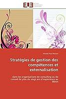 Stratégies de Gestion Des Compétences Et Externalisation (Omn.Univ.Europ.)