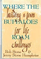 Where the Buffaloes Roam: Building a Team for Life's Challenges【洋書】 [並行輸入品]