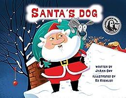 Santa's Dog (A Santa's Dog Story Book 1) by [Sky, JoAnn]