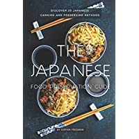 The Japanese Food Preservation Guide: Discover 25 Japanese Canning and Preserving Methods