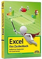Excel - Das Zauberbuch: Raffinierte Zaubereien fuer Excel-Kenner