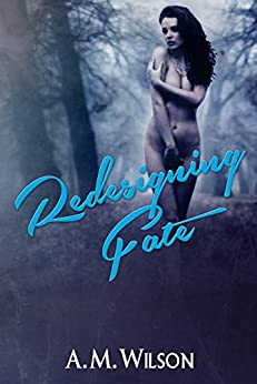 Redesigning Fate (Revive Series Book 1) by [Wilson, A.M.]