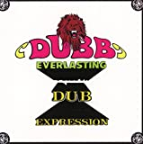 Dubb Everlasting/Dub Expressio
