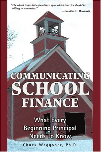 Download Communicating School Finance: What Every Beginning Principal Needs To Know 0595363938