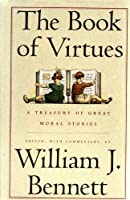 The Book of Virtues: A Treasury of Great Moral Stories [並行輸入品]