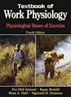 Textbook of Work Physiology: Physiological Bases of Exercise