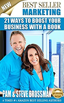 Best Seller Marketing: 21 Ways To Boost Your Business With A Book by [Brossman, Pam, Brossman, Steve]