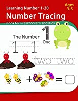 Number Tracing Book For Preschoolers And Kids Ages 3-5: Number Handwriting Practice workbook for kids Number Tracing 1-20, Activity Workbook for Kindergarten (Addition Number, Coloring Funny Animal, Counting Number)