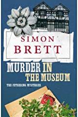Murder in the Museum: A Fethering Novel 4: The Fethering Mysteries Kindle Edition