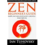 Zen: Beginner's Guide: Happy, Peaceful and Focused Lifestyle for Everyone: 7