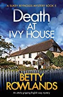 Death at Ivy House: An utterly gripping English cozy mystery (A Sukey Reynolds Mystery)