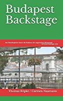 Budapest Backstage: Ein Reisebegleiter hinter die Kulissen der ungarischen Hauptstadt (laTèntarchaeologie reist)